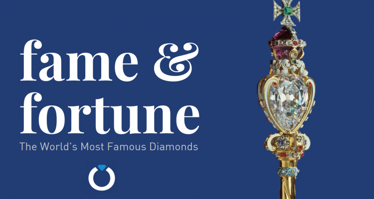 Fame and Fortune: the World's Most Famous Diamonds