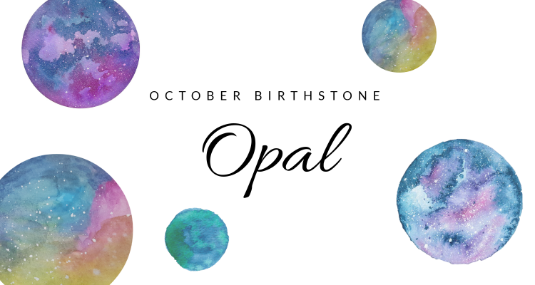 Opal: The Birthstone of October
