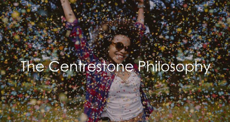 The Centrestone philosophy