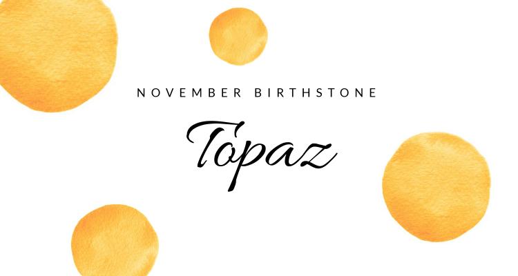 Topaz: The Birthstone of November