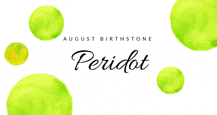 Peridot: The Birthstone of August