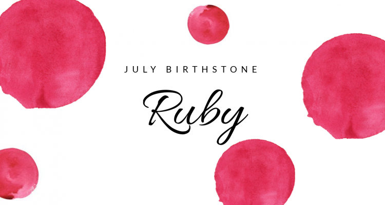 Ruby: The Birthstone of July
